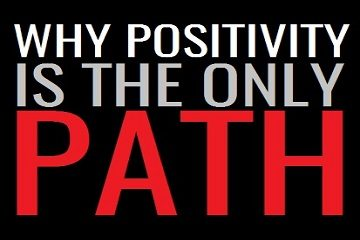 Why Positivity Is The Only Path Thumbnail