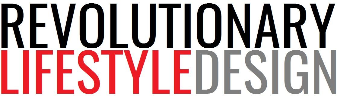 Revolutionary Lifestyle Design
